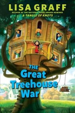 'The Great Treehouse War' by Lisa Graff