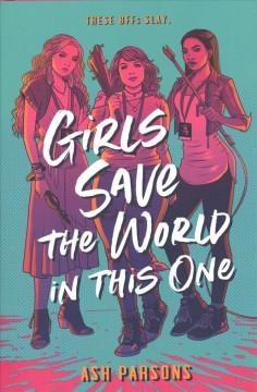 Book Cover: 'Girls save the world in this one'