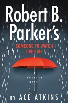 Book Cover: 'Robert B Parkers someone to watch over me'