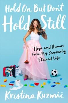 Book Cover: 'Hold on but dont hold still'