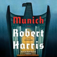 MUNICH : A NOVEL