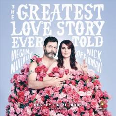 'The Greatest Love Story Ever Told: An Oral History'  by  Megan Mullally,  Nick Offerman