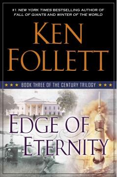 'Edge of Eternity (The Century Trilogy, #3)' by Ken Follett