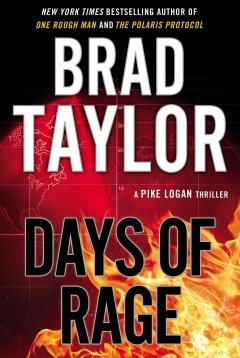'Days of Rage (Pike Logan, #6)' by Brad Taylor