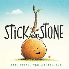'Stick and Stone'  by  Beth Ferry, Tom Lichtenheld