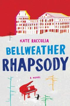 'Bellweather Rhapsody' by Kate Racculia