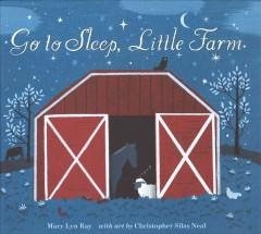 'Go to Sleep, Little Farm' by Mary Lyn Ray
