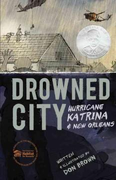 'Drowned City: Hurricane Katrina and New Orleans' by Don  Brown