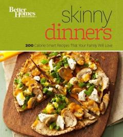 Cover: 'Skinny Dinners: 200 Calorie-Smart Recipes that Your Family Will Love'