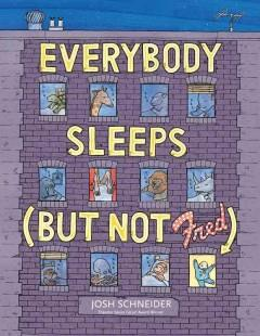'Everybody Sleeps (But Not Fred)' by Josh Schneider