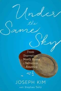 'Under the Same Sky: A Memoir of Survival, Hope, and Faith'  by  Joseph Kim, Stephan Talty