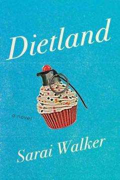 'Dietland'  by  Sarai Walker