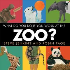 What do you do if you work at the zoo
