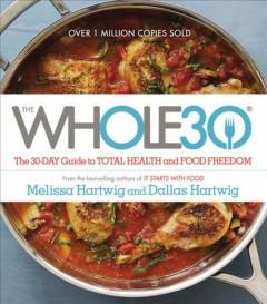 'The Whole30: The 30-Day Guide to Total Health and Food Freedom' by Melissa Hartwig
