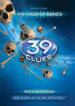 'The Maze of Bones  (The 39 Clues, #1)' by Rick Riordan