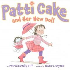 'Patti Cake and Her New Doll' by Patricia Reilly Giff