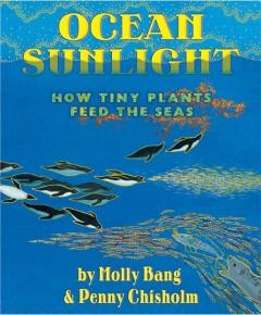 'Ocean Sunlight: How Tiny Plants Feed the Seas' by Molly Bang