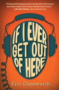 'If I Ever Get Out of Here'  by  Eric Gansworth