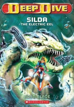 'Silda the Electric Eel (Deep Dive, #2)' by Adam Blade