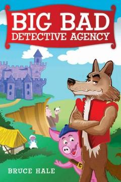 'Big Bad Detective Agency'  by  Bruce Hale