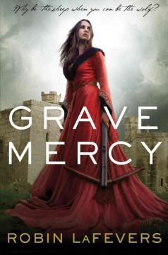 'Grave Mercy (His Fair Assassin, #1)' by Robin LaFevers