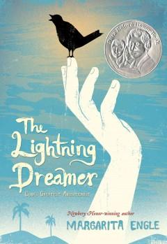 'The Lightning Dreamer: Cuba's Greatest Abolitionist' by Margarita Engle