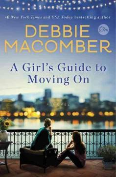 'A Girl's Guide to Moving On (New Beginnings, #2)' by Debbie Macomber