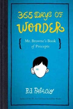 '365 Days of Wonder: Mr. Browne's Book of Precepts' by R.J. Palacio