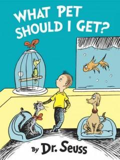 'What Pet Should I Get?' by Dr. Seuss
