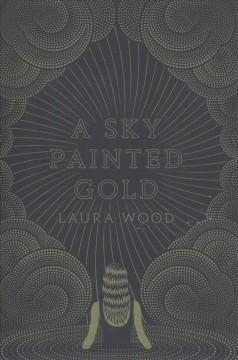 Book Cover: 'A sky painted gold'