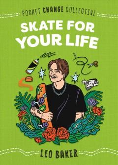 Book Cover: 'Skate for your life'