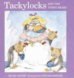 'Tackylocks and the Three Bears' by Helen Lester