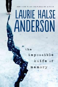 'The Impossible Knife of Memory'  by  Laurie Halse Anderson