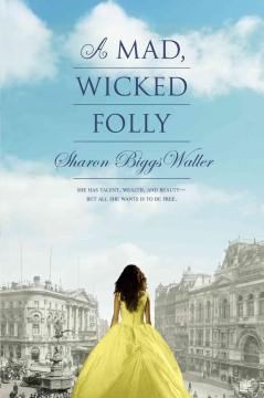 Cover: 'A Mad, Wicked Folly'