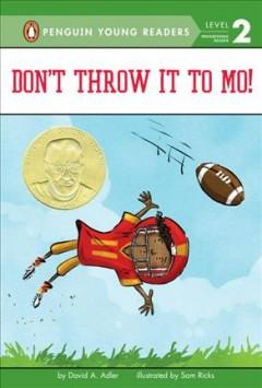'Don't Throw It to Mo!' by David A. Adler