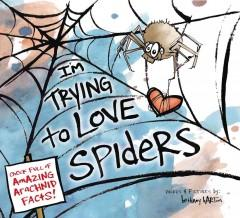 'I'm Trying to Love Spiders' by Bethany Barton