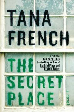 'The Secret Place (Dublin Murder Squad, #5)' by Tana French