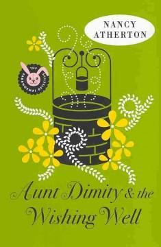 'Aunt Dimity and the Wishing Well (An Aunt Dimity Mystery #19)' by Nancy Atherton