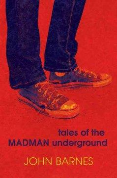 'Tales of the Madman Underground' by John Barnes