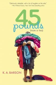 45 Pounds (more Or Less)  by  Karen Barson