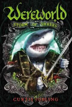 'Storm of Sharks (Wereworld, #5)' by Curtis Jobling
