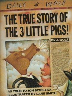 'The True Story of the Three Little Pigs' by Jon Scieszka