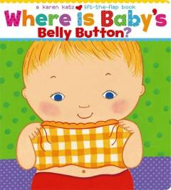 'Where Is Baby's Belly Button?' by Karen Katz