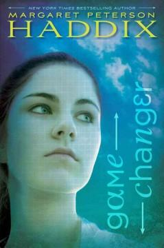Game Changer  by  Margaret Peterson Haddix