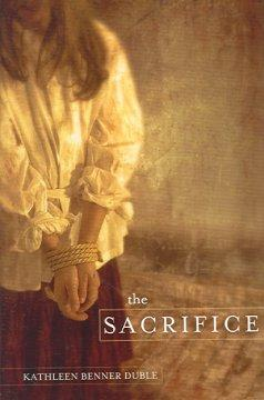 'The Sacrifice' by Kathleen Benner Duble