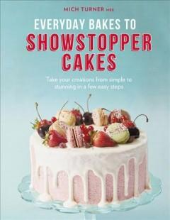 Book Cover: 'Everyday bakes to showstopper cakes'