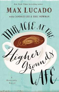'Miracle at the Higher Grounds Cafe' by Max Lucado