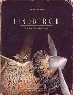 'Lindbergh: The Tale of a Flying Mouse' by Torben Kuhlmann