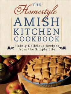 'The Homestyle Amish Kitchen Cookbook' by Georgia Varozza