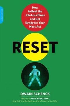 'Reset: How to Beat the Job-Loss Blues and Get Ready for Your Next Act' by Dwain Schenck